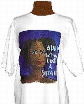 T-shirt 'Aint nothin like a sistah'