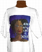T-shirt 'Aint nothin like a sistah'